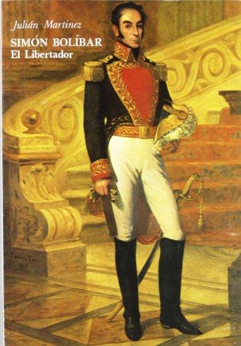 Descargar Libro Simon Bolibar -El Libertador- de Julian Martinez