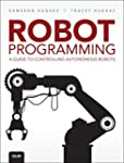 Robot Programming: A Guide to Control...