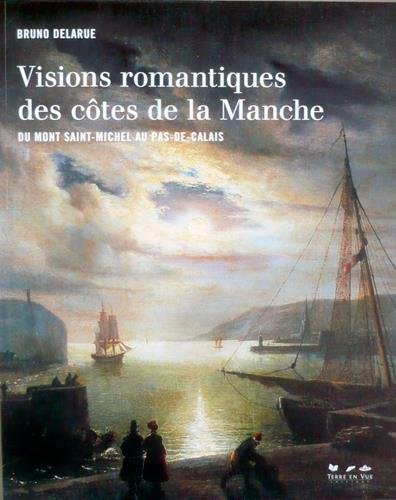 VISIONS ROMANTIQUES DES COTES DE LA MANCHE