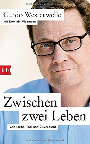 Buchseite und Rezensionen zu 'Zwischen zwei Leben: Von Liebe, Tod und Zuversicht' von Guido Westerwelle