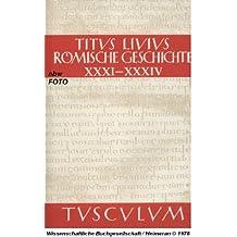 Römische Geschichte. Buch XXXI-XXXIV. Lateinisch/Deutsch (Sammlung Tusculum)