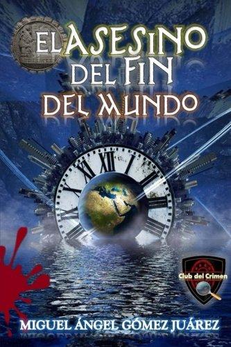El asesino del fin del mundo: Volume 2 (El Club del Crimen)