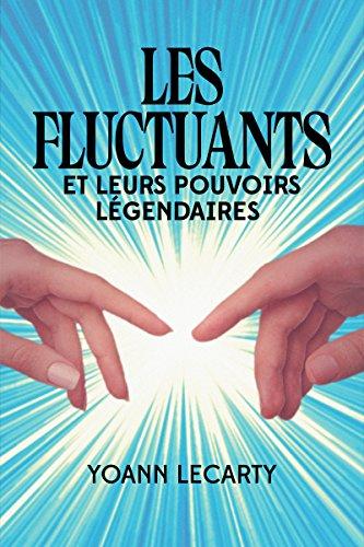 Couverture du livre Les Fluctuants: Et leurs Pouvoirs Légendaires T1