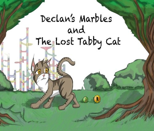 Declan S Marbles And The Lost Tabby Cat