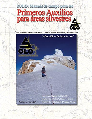 Solo: Manual de Primeros Auxilios Para Areas Silvestres Edicion En Espanol: Solo Field Guide to Wilderness First Aid, Spanis por Frank Hubbell