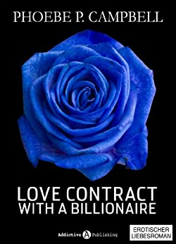 Love Contract with a Billionaire - 2 (Deutsche Version) - Erotischer Roman von [Campbell, Phoebe P.]