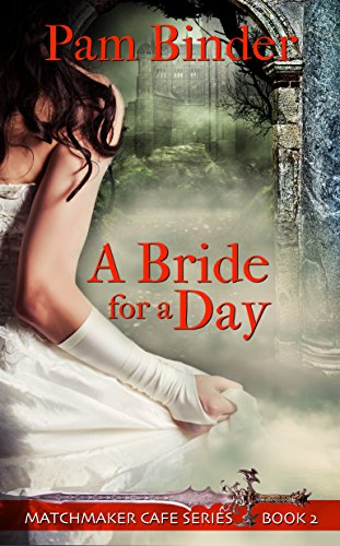 A Bride for a Day (Matchmaker Cafe Series Book 2) by [Binder, Pam]