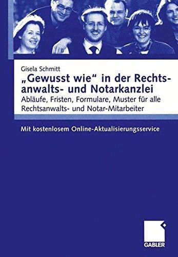 """""""Gewusst Wie"""" in der Rechtsanwalts- und Notarkanzlei: Abläufe, Fristen, Formulare, Muster für Alle Rechtsanwalts- und Notar-Mitarbeiter. Mit Kostenlosem Online-Aktualisierungsservice (German Edition)"""