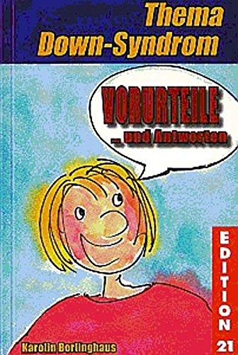 Vorurteile... und Antworten: Thema Down-Syndrom (Edition 21)