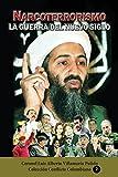 Narcoterrorismo la guerra del nuevo siglo: Farc, Eta, Ira, Al Qaeda, la cadena del terror al descubierto: Volume 2 (Colección Terrorismo Internacional)