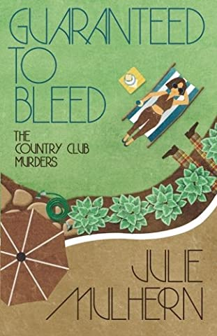 Guaranteed to Bleed (The Country Club Murders) (Kansas City Country Club)