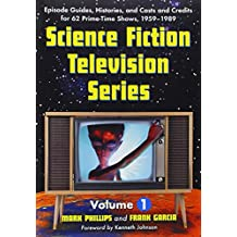 Science Fiction Television Series: Episode Guides, Histories, and Casts and Credits for 62 Prime-time Shows, 1959-1989