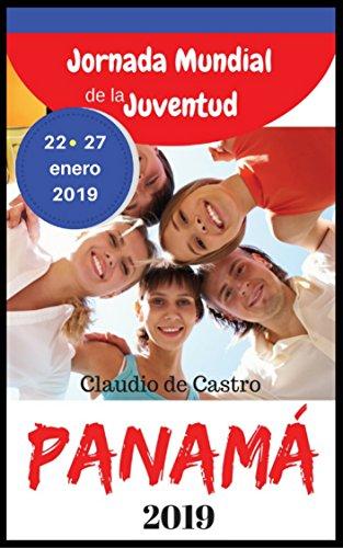 LIBRO RECOMENDADO para la JMJ PANAMA 2019 - Jornada Mundial de la Juventud: EBOOK for the WYD PANAMA 2019 (JMJ 2019 PANAMA nº 5) por Claudio de Castro