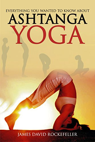 Everything You Wanted to Know About Ashtanga Yoga (English ...