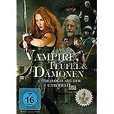 Vampire, Teufel & Dämonen - Anthologie aus der Unterwelt