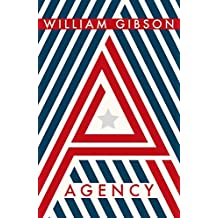 Agency: THE SUNDAY TIMES TOP TEN BESTSELLER FROM THE AUTHOR OF NEUROMANCER (English Edition)