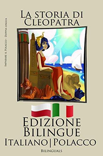 Imparare il Polacco - Edizione Bilingue (Italiano - Polacco) La storia di Cleopatra