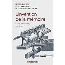 L'invention de la mémoire - Ecrire, enregistrer, numériser