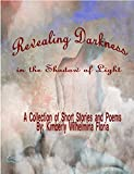 Revealing Darkness: in the Shadow of Light