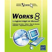 Works 8 : Le logiciel intégré de Microsoft de Corinne Hervo (30 décembre 2005) Broché
