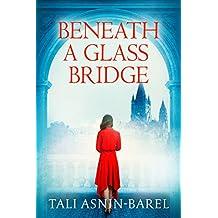 Beneath a Glass Bridge: A WW2 Historical Novel (World War II Brave Women Fiction Book 1) (English Edition)