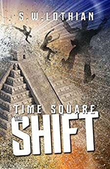 Time Square | The Shift: Time Travel With a Twist by [Lothian, S.W.]