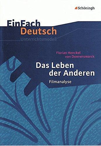 EinFach Deutsch Unterrichtsmodelle: Das Leben der Anderen: Regie: Florian Henckel von Donnersmarck. Filmanalyse. Gymnasiale Oberstufe