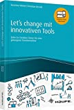 Expert Marketplace -  Susanne Nickel  - Let's change mit innovativen Tools: Zehn Co-Creation-Storys für eine gelungene Transformation (Haufe Fachbuch)