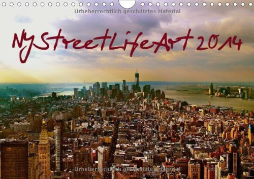 NYStreetLifeArt 2014 / UK-Version (Wall Calendar 2014 DIN A4 Landscape): New York City in the streets with life (Month Calendar, 14 pages)