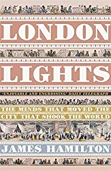 London Lights: The Minds the Moved the City that Shook the World by James Hamilton (2008-07-24)