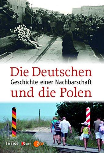 Die Deutschen und die Polen: Geschichte einer Nachbarschaft