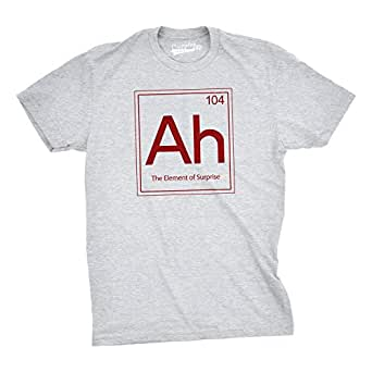 Crazy Dog TShirts - Ah! The Element Of Surprise T Shirt Funny Sarcastic Science Periodic Table Tee (Grey) S - Homme