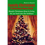 Family Christmas: Simple Christmas ideas to bring the joy back into the holidays (A Christmas Ideas Book Book 2) (English Edition)