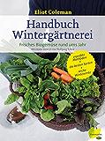 Handbuch Wintergärtnerei: Frisches Biogemüse rund ums Jahr
