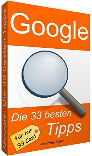 google-die-33-besten-tipps