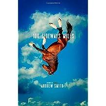 100 Sideways Miles by Andrew Smith (2014-09-02)