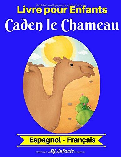 Livre pour Enfants : Caden le Chameau (Espagnol-Français)