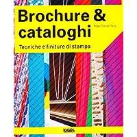 Brochure & cataloghi. Tecniche e finiture di stampa