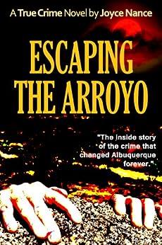 Escaping the Arroyo by [Nance, Joyce]
