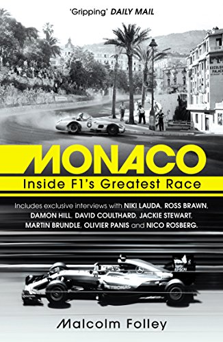 Monaco: Inside F1's Greatest Race (English Edition) por Malcolm Folley