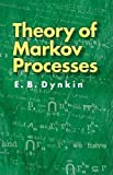 Theory of Markov Processes (Dover Books on Mathematics)