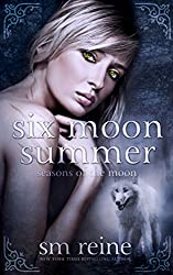 Six Moon Summer: A Young Adult Paranormal Novel (Seasons of the Moon Book 1) (English Edition)