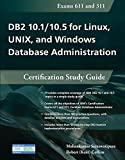 DB2 10.1/10.5 for Linux, UNIX, and Windows Database Administration: Certification Stu...