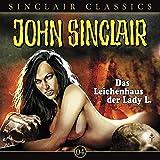 Das Leichenhaus der Lady l. - John Sinclair Classics 4