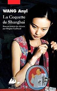 La coquette de Shanghai par Anyi Wang