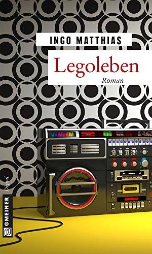 Buchseite und Rezensionen zu 'Legoleben: Roman (Romane im GMEINER-Verlag)' von Ingo Matthias