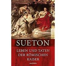 Leben und Taten der römischen Kaiser (Kaiserviten) - Über berühmte Männer