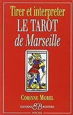 Tirer et interpréter le tarot de Marseille de Corinne Morel