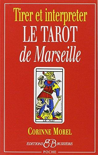 Tirer et interpréter le tarot de Marseille par Corinne Morel