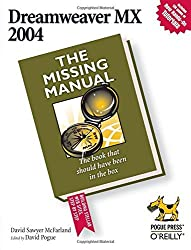 Dreamweaver MX 2004: The Missing Manual by David Sawyer McFarland (2003-12-01)